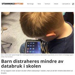 Barn distraheres mindre av databruk i skolen