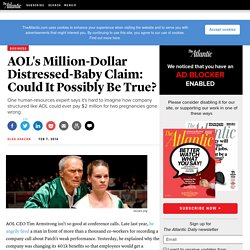 AOL's Million-Dollar Distressed-Baby Claim: Could It Possibly Be True?