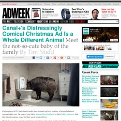 Canal+'s Distressingly Comical Christmas Ad Is a Whole Different Animal