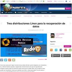 Tres distribuciones Linux para la recuperación de datos