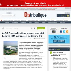 ALSO France distribue les serveurs X86 Lenovo-IBM auxquels il dédie une BU