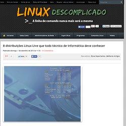 8 distribuições Linux Live que todo técnico de informática deve conhecer