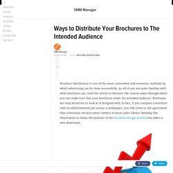 Ways to Distribute Your Brochures to The Intended Audience