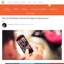 How to Distribute Custom iOS Apps for Businesses?