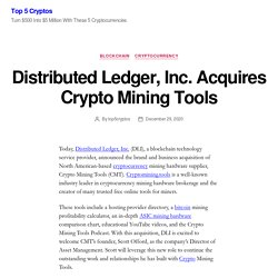 Distributed Ledger, Inc. Acquires Crypto Mining Tools – Top 5 Cryptos