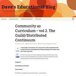 Community as Curriculum – vol 2. The Guild/Distributed Continuum