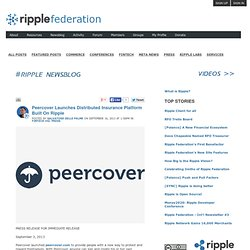 Peercover Launches Distributed Insurance Platform Built On Ripple - Ripple Federation