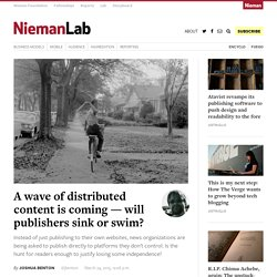A wave of distributed content is coming — will publishers sink or swim?