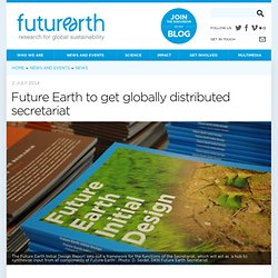 Future Earth to get globally distributed secretariat