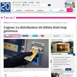 Cognac: Le distributeur de billets était trop généreux