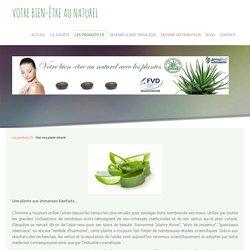 Aloé vera plante miracle - Cosmétique Aloé vera Distributeur produits beauté travail indépendant