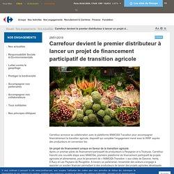 Nos engagements > Nos actualités > Carrefour devient le premier distributeur à lancer un projet de financement participatif de transition agricole