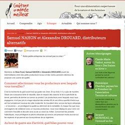 Samuel NAHON et Alexandre DROUARD, distributeurs alternatifs