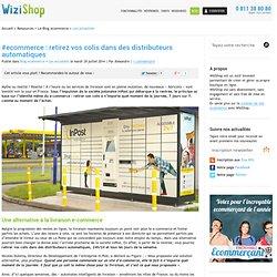 #ecommerce : retirez vos colis dans des distributeurs automatiques