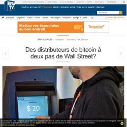 Des distributeurs de bitcoin à deux pas de Wall Street?