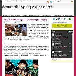 Pour les distributeurs : passer à un retail de précision (2/2)