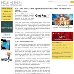 Are GDS and IDS the right distribution channels for my hotel? : 4Hoteliers