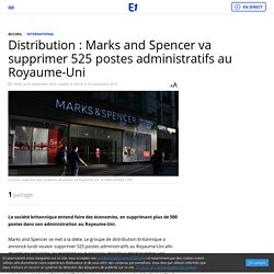 Distribution : Marks and Spencer va supprimer 525 postes administratifs au Royaume-Uni