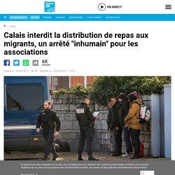 """Calais interdit la distribution de repas aux migrants, un arrêté """"inhumain"""" pour les associations"""