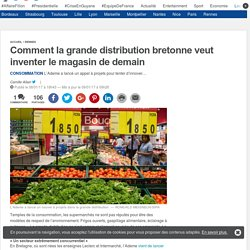Comment la grande distribution bretonne veut inventer le magasin de demain