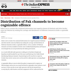 Distribution of Pak channels to become cognizable offence