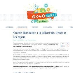 Grande distribution : la collecte des tickets et ses enjeux