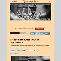 Grande distribution : vive la concurrence !