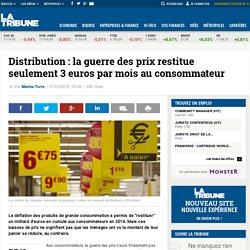Distribution : la guerre des prix restitue seulement 3 euros par mois au consommateur