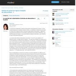 Le marché de la distribution d'articles de décoration à la peine - Vente et achat en ligne d'objets de décoration sur Viadeo.com