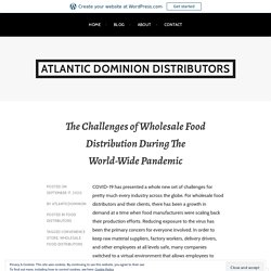The Challenges of Wholesale Food Distribution During The World-Wide Pandemic