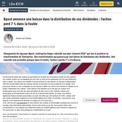 Bpost annonce une baisse dans la distribution de ses dividendes : l'action perd 7 % dans la foulée