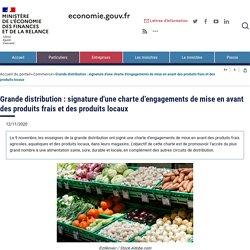 Grande distribution : signature d'une charte d'engagements de mise en avant des produits frais et des produits locaux