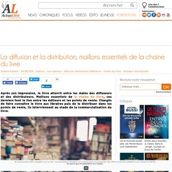 La diffusion et la distribution, maillons essentiels de la chaîne du livre