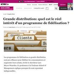 Grande distribution: quel est le réel intérêt d'un programme de fidélisation ?