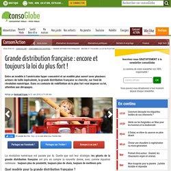 Grande distribution française : encore et toujours la loi du plus fort !