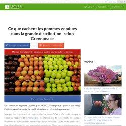 Ce que cachent les pommes vendues dans la grande distribution, selon Greenpeace