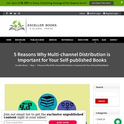 5 Reasons Why Multi-channel Distribution is Important for Your Self-published Books