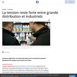 La tension reste forte entre grande distribution et industriels