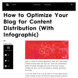 How to Optimize Your Blog for Content Distribution (With Infographic)