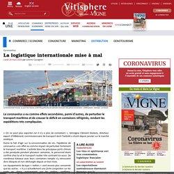 VITISPHERE 16/03/20 Coronavirus - La logistique internationale mise à mal - Le coronavirus a eu comme effets secondaires, parmi d'autres, de perturber le transport maritime et de creuser le déficit en containers réfrigérés, rendant les expéditions très co