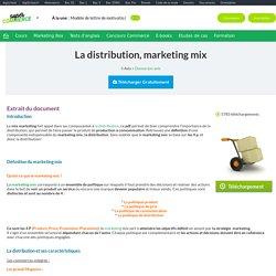 LA DISTRIBUTION : Marketing mix, Cours marketing gratuit
