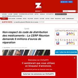 Non-respect du code de distribution des médicaments : La CERP Réunion demande 9 millions d'euros de réparation