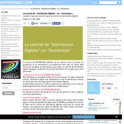 """Le contrat de """"Distribution Digitale"""" ou """"Numérique"""""""