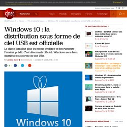 Windows 10 : la distribution sous forme de clef USB est officielle