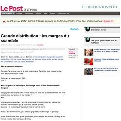 Grande distribution : les marges du scandale - Giorgio Paparelle sur LePost.fr (07:37)