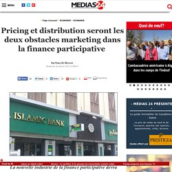 Pricing et distribution seront les deux obstacles marketing dans la finance participative