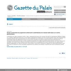 GAZETTE DU PALAIS 16/07/14 Sursis à exécution du jugement ordonnant la distribution de viande hallal dans un centre pénitentiaire