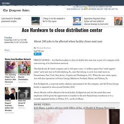 Ace Hardware to close distribution center - News - The Progress-Index - Petersburg, VA