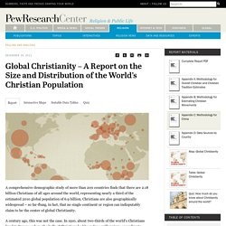 Global Christianity – A Report on the Size and Distribution of the World's Christian Population