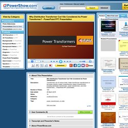 Why Distribution Transformer Can't Be Considered As Power Transformer? PowerPoint presentation